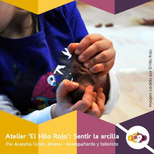 Atelier El Hilo Rojo: Sentir la arcilla