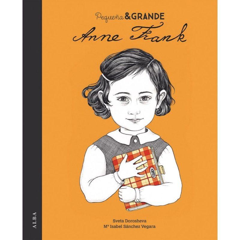 Pequeña y grande. Anne Frank. Alba Editorial.