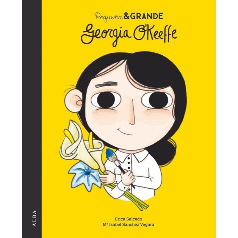 Pequeña y Grande: Georgia O'Keeffe, Alba Editorial
