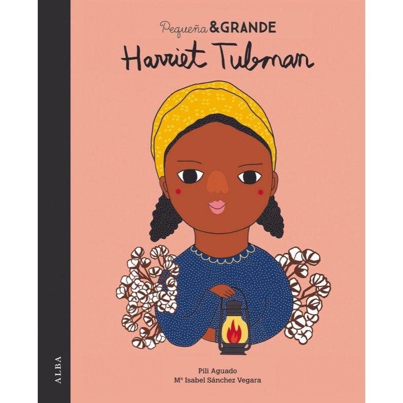Pequeña y Grande: Harriet Tubman, Alba Editorial