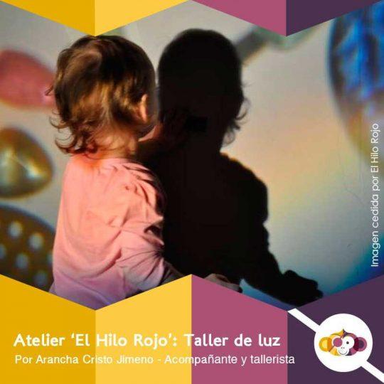 Atelier El Hilo Rojo: Taller de luz